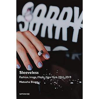 Sleeveless - Fashion - Image - Media - New York 2011-2019 by Natasha S
