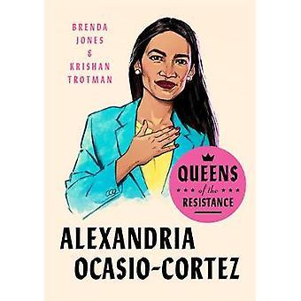 Queens Of The Resistance - Alexandria Ocasio-cortez by Brenda Jones -