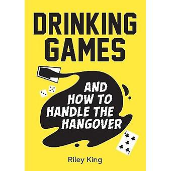 Drinking Games and How to Handle the Hangover - Fun Ideas for a Great