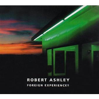 Robert Ashley - Robert Ashley: Foreign Experiences [CD] USA import