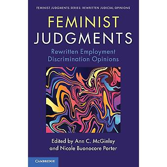 Feminist Judgments by Edited by Ann C Mcginley & Edited by Nicole Buonocore Porter