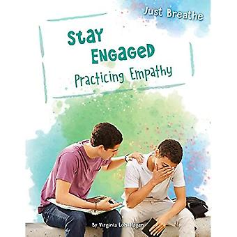Stay Engaged: Practicing Empathy (Just Breathe)