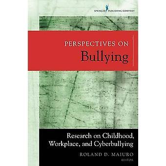Perspektiv på mobbning - Forskning om barndom - Arbetsplats - och Cyb