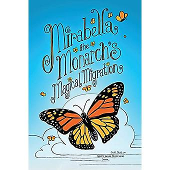 Mirabella the Monarch's Magical Migration by Scott Stoll - 9780982784