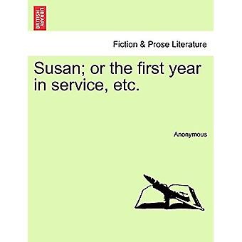 Susan; Or the First Year in Service - Etc. by Anonymous - 97812408834