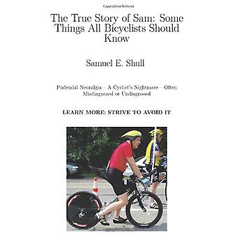 The True Story of Sam - Some Things All Bicyclists Should Know by Samu