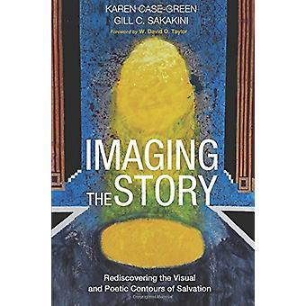Imaging the Story - Rediscovering the Visual and Poetic Contours of Sa