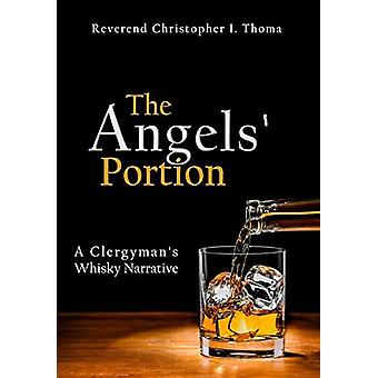 The Angels' Portion - A Clergyman's Whisky Narrative by Christopher Ia
