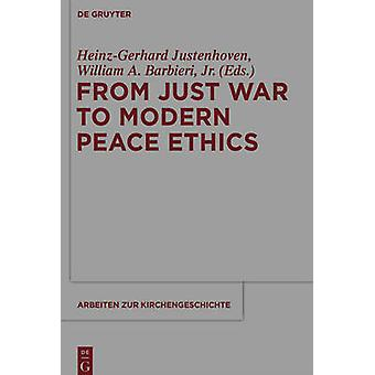 From Just War to Modern Peace Ethics by Heinz-Gerhard Justenhoven - 9