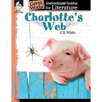 Charlotte's Web An Instructional Guide for Literature Great Works