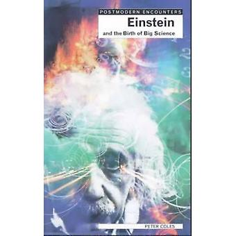 Einstein and the Birth of Big Science by Peter Coles