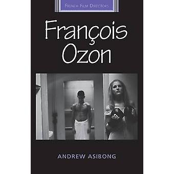 Francois Ozon tekijä Asibong & Andrew