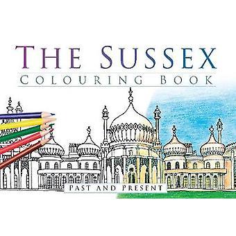 Il libro da colorare del Sussex passato e presente di The History Press