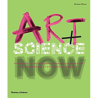 Art + Science Now - How Scientific Research and Technological Innovati