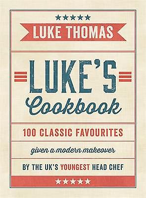 Luke's Cookbook by Luke Thomas - 9780718178864 Book
