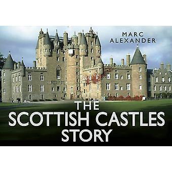 The Scottish Castles Story by Marc Alexander - 9780752491110 Book