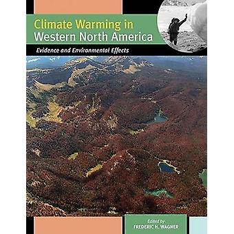 Climate Warming in Western North America - Evidence and Environmental