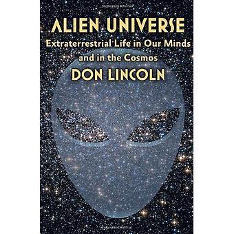 Alien-Universum - außerirdisches Leben in unseren Köpfen und in den Kosmos