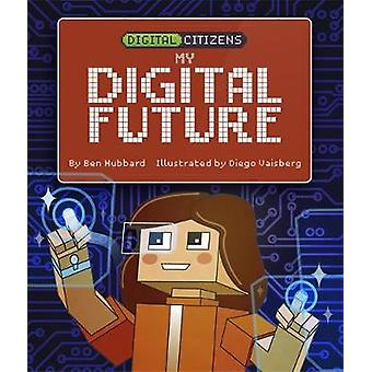 Digitale burgers - mijn digitale toekomst door digitale burgers - mijn digitale F