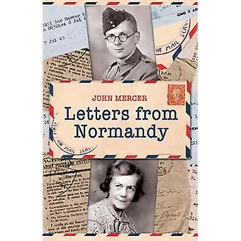 Letters from Normandy by John Mercer - 9781445601762 Book
