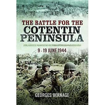 The Battle of Cotentin - 9 - 19 June 1944 by Georges Bernage - 9781473