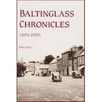 Baltinglass Chronicles - 1851-2001 (illustrierte Ausgabe) von Paul Gor
