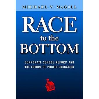 Corrida para o fundo - reforma da escola corporativa e o futuro do público