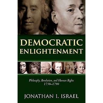 Democratic Enlightenment - Philosophy - Revolution - and Human Rights