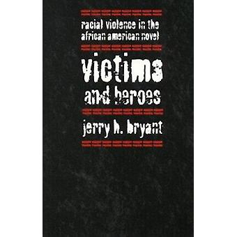 Slachtoffers en helden - raciaal geweld in de Afro-Amerikaanse roman van