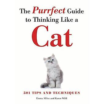 The Purrfect Guide to Thinking Like a Cat by Emma Milne - 97817827461