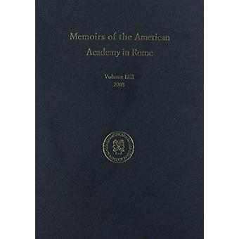 Memoirs of the American Academy in Rome - v. 53 by Vernon Hyde Minor -