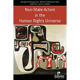 Non-state Actors in the Human Rights Universe by George J. Andreopoul
