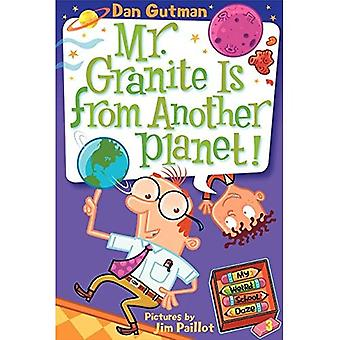 Mr. Granite is from Another Planet! (My Weird School Daze) (My Weird School Daze Series)