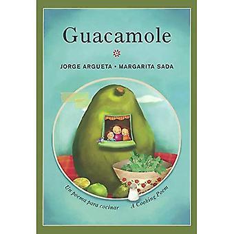 Guacamole: Un Poema Para Cocinar / A matlagning dikt (tvåspråkig matlagning dikter)
