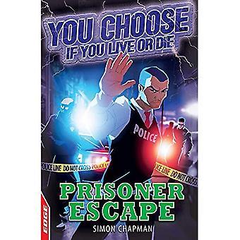 AVANTAGE: Vous choisissez si vous vivez ou mourir: évasion du prisonnier