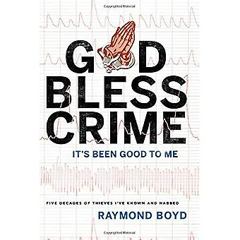 Dios bendiga a crimen: Ha sido bueno para mí