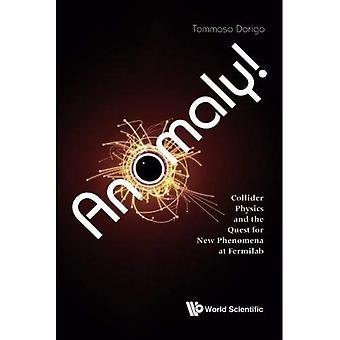 Anomalie! Collider natuurkunde en de zoektocht naar nieuwe verschijnselen bij Fermilab