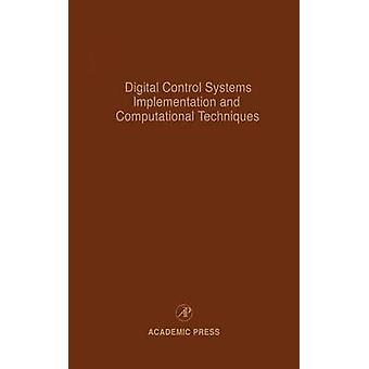 Digital Control Systems Implementation and Computational Techniques Advances in Theory and Applications by Leondes & Cornelius T.