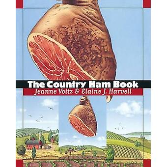 The Country Ham Book by Voltz & Jeanne