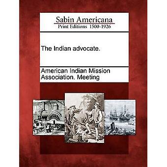 Der indische Fürsprecher. American Indian Mission Association. Ich