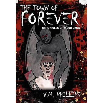 Byen av alltid legenden om Jacob Dark av Phillips & V. M.