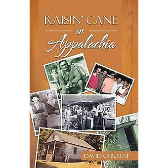 Raisin Cane in Appalachia by Osborne & David
