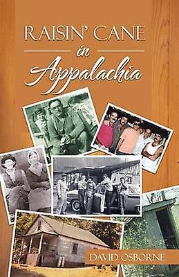 Raisin Cane in Appalachia by Osborne & David