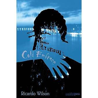 Cold Embrace by Wilson & Ricardo