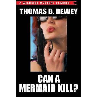 Eine Meerjungfrau kann von Dewey & Thomas B. töten