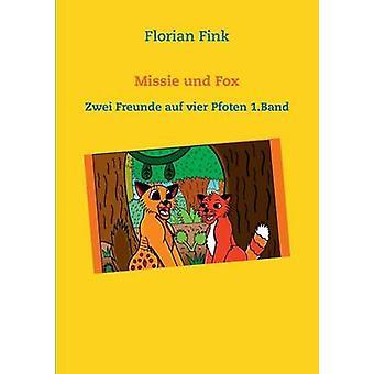 Missie und FoxZwei Freunde auf Vier Pfoten 1. Bändi Fink & Florian