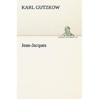 JeanJacques av Gutzkow & Karl