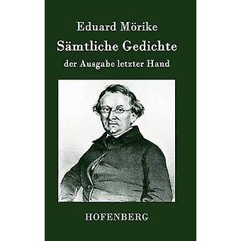 Sämtliche Gedichte der Ausgabe Letzter Hand von Eduard Mrike