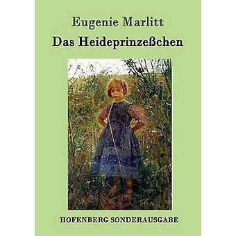 Das Heideprinzechen door Eugenie Marlitt