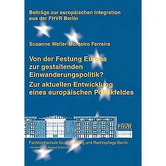 Von der Festung Europa zur gestaltenden Einwanderungspolitik por WellerMonteiro Ferreira & Susanne